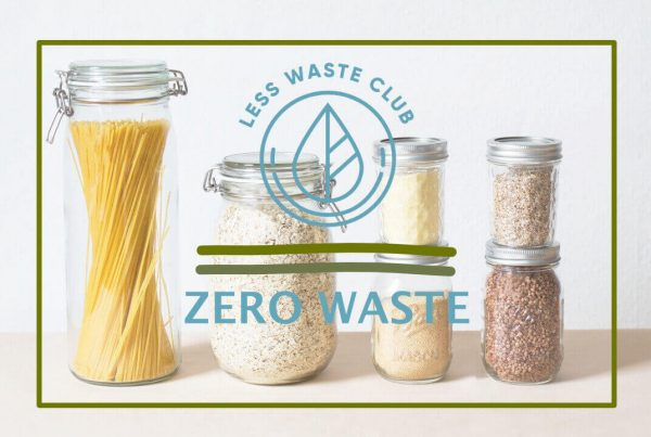 Less Waste Club Blog Zero Waste