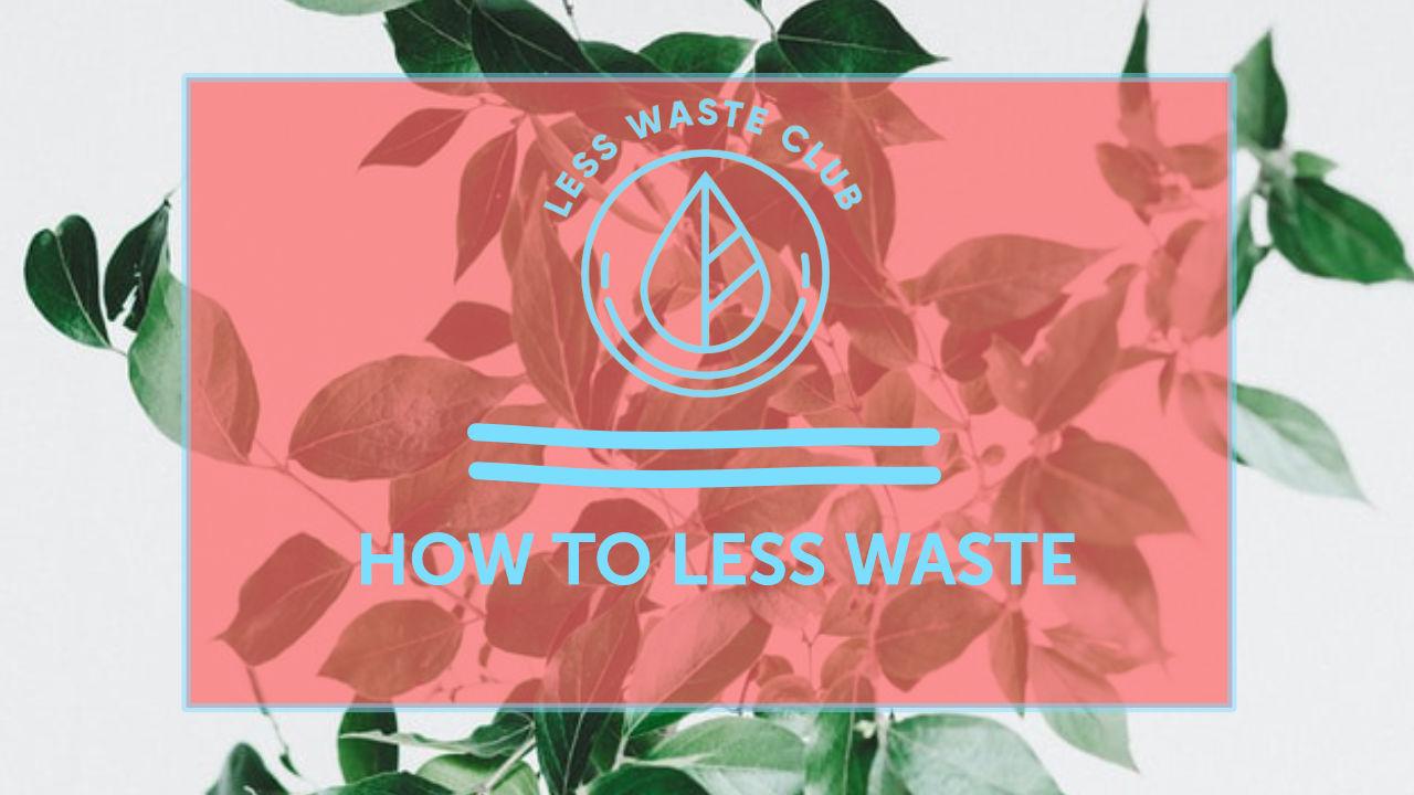5 Tipps für Less Waste