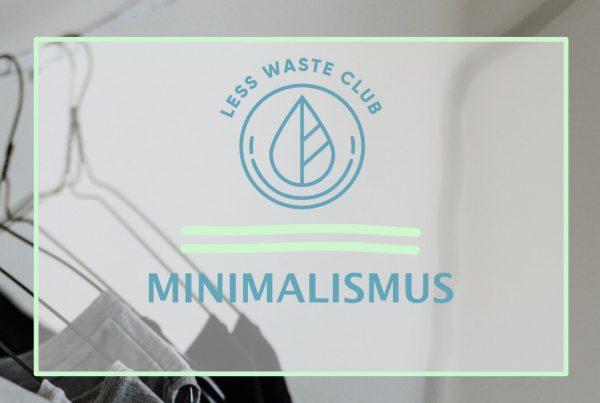Less Waste Club Minimalismus