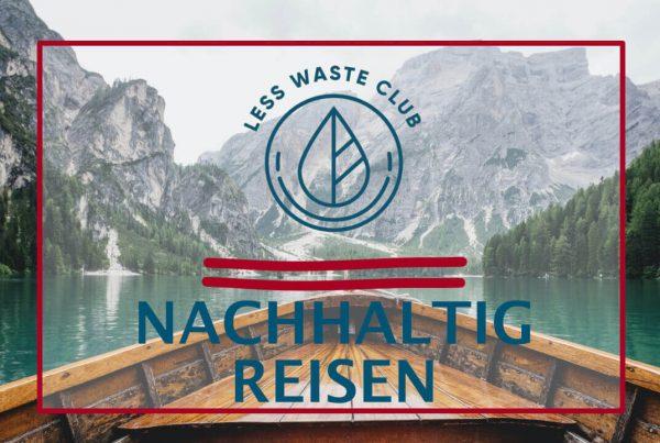 Less Waste Club nachhaltiges Reisen