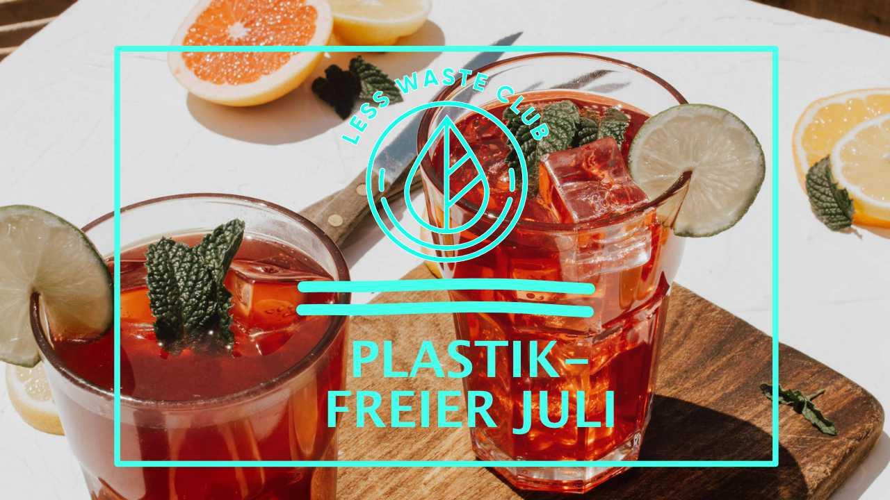 Plastikfreier Juli – plastic free July Kampagne