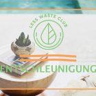 Less Waste Club Entschleunigung