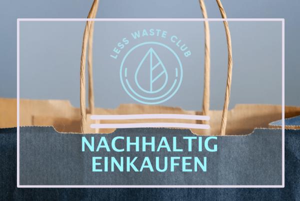 Less Waste Club - Nachhaltig Einkaufen