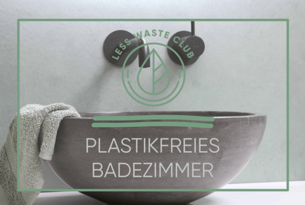 Plastikfreies Badezimmer | Less Waste Club Magazin