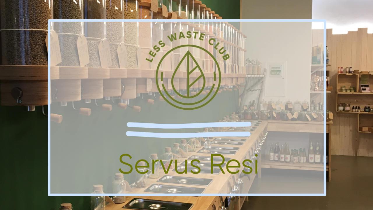 Natürlich unverpackt – Servus Resi