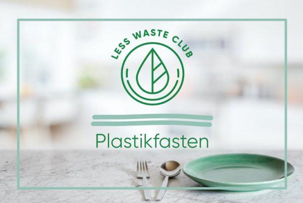 Plastikfasten Less Waste Club Magazin