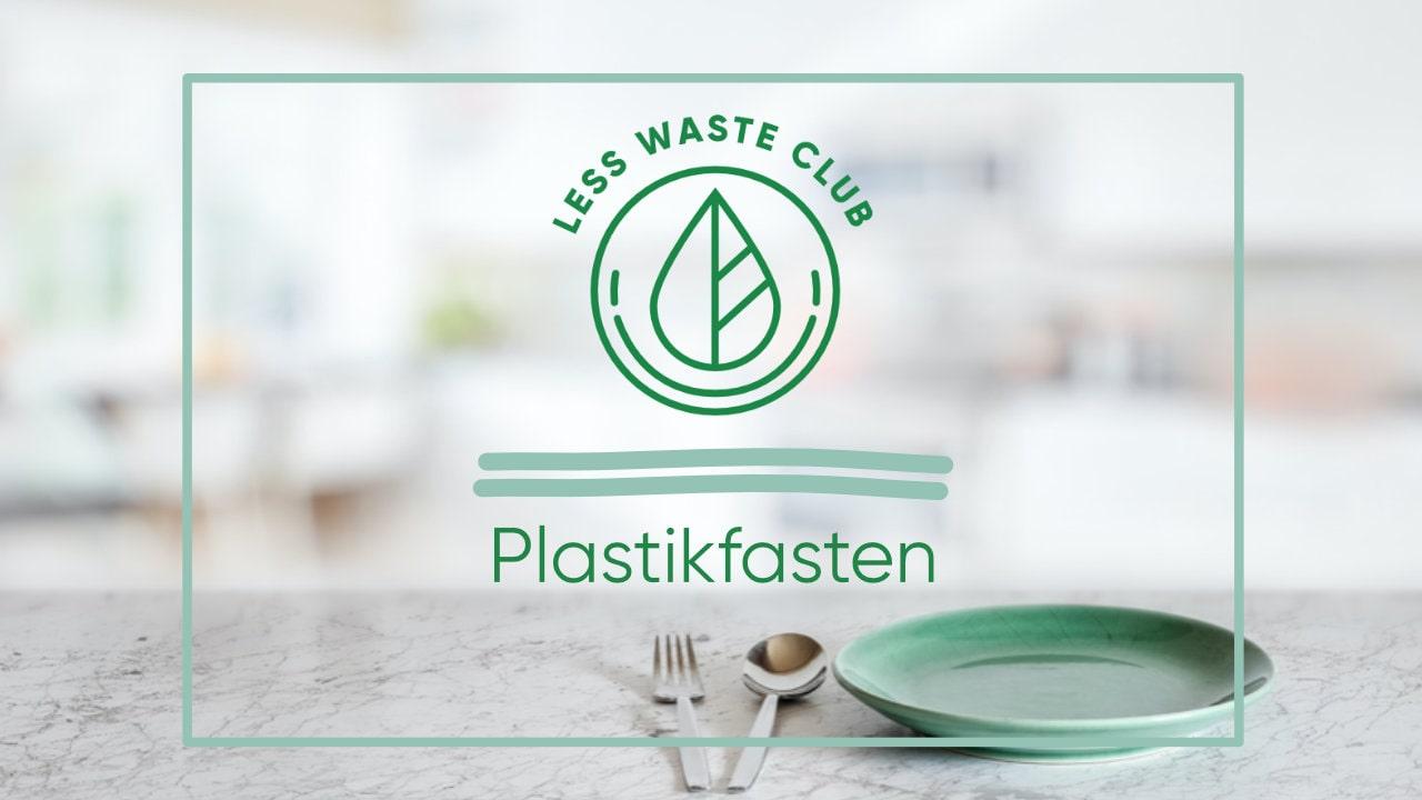Plastikfrei Challenge – Plastikfasten 2021