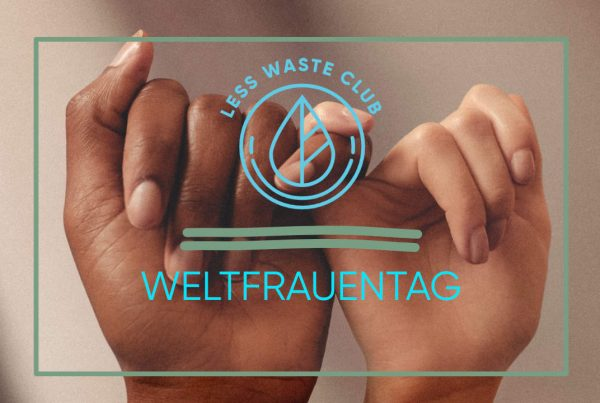 internationaler Weltfrauentag Less Waste Club