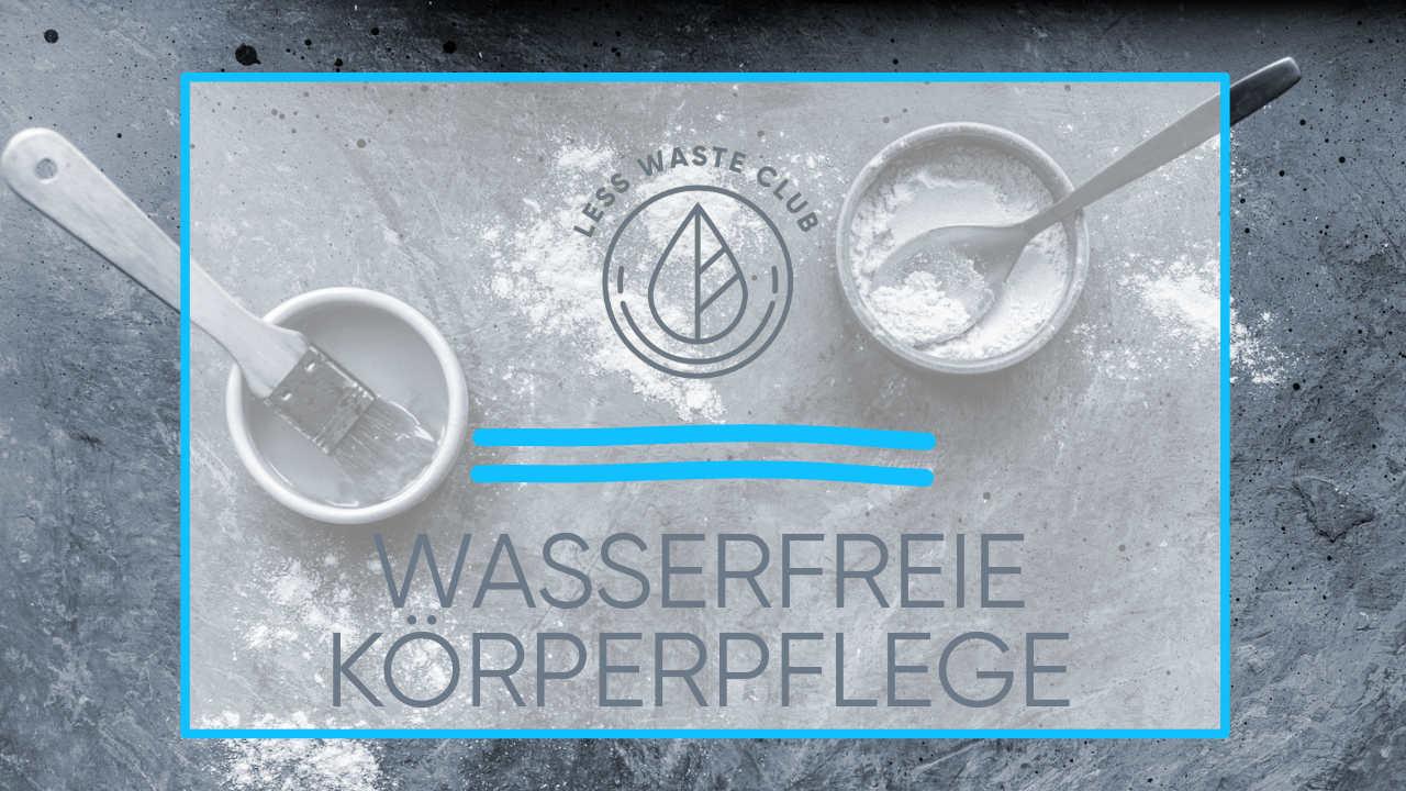 Wasserfreie Produkte
