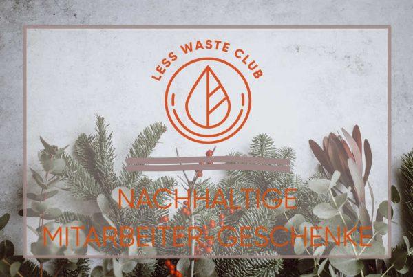 Less_Waste_Club_nachhalitge_Geschenke_für_Mitarbeiter