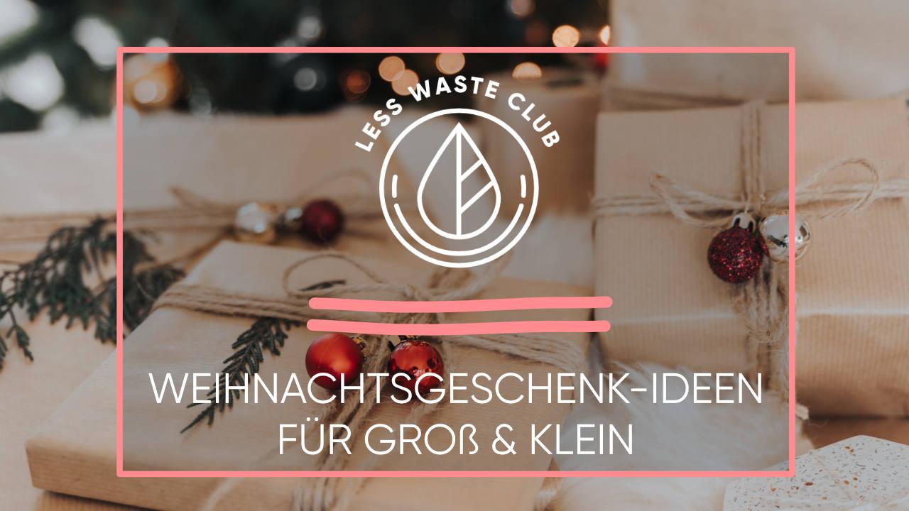 Nachhaltige Weihnachtsgeschenk-Ideen für Groß und Klein